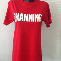 T Shirt- CHANNING- Available on a tank top