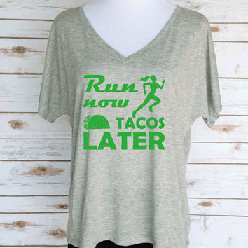 Run Now Tacos Later Slouchy V-Neck T-Shirt. Taco Themed T-Shirt. Women's Casual Graphic Tees.