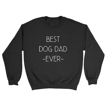 Best dog dad ever sweater, dog dad, new dog daddy Crewneck Sweatshirt