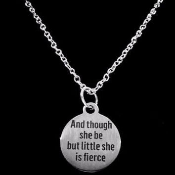 And Though She Be But Little She Is Fierce Shakespeare Quote Gift Necklace