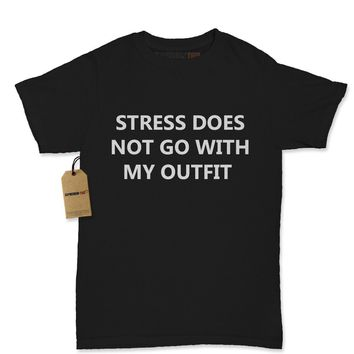 Stress Does Not Go With This Outfit Womens T-shirt
