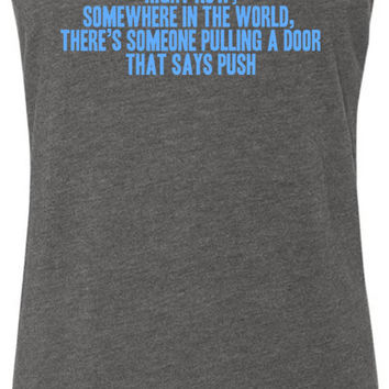 Pulling a Door That Says Push (Blue) Tri-Blend Racerback Tank-Top