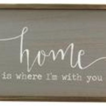 Wood Home Is Where I'm With You Box Sign