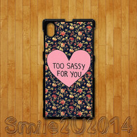 Too sassy for you,Sony Xperia Z case,Sony Xperia Z1 case,Google Nexus 4 case, Google Nexus 5 case, sony Xperia Z1 cover,Sony Xperia Z cover