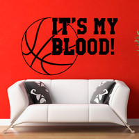 Wall Decal Quote Sports Play Basketball It's My Blood Design Vinyl Decals Gym Playroom Nursery Living Room Bedroom Home Decor Art Mural 3784