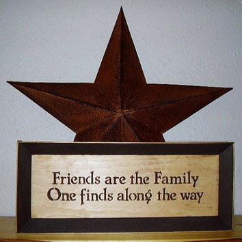 Sign   Friends are the Family  One finds along by RUSTICNORTHERN