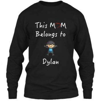 This Mom Belongs To Dylan T-Shirt Mother Love Son Gift LS Ultra Cotton Tshirt