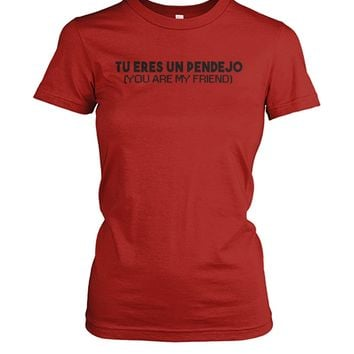 Tu Eres Un Pendejo Funny Spanish Shirt for Women, Funny Gifts, Women's Tops