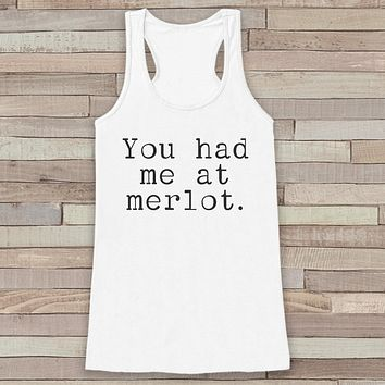 You Had Me At Merlot White Tank Top - Funny Wine Lover Shirt - Wine Tasting Shirt for Women - Novelty Tank - Gift for Friend - Gift for Her