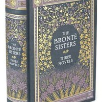 The Bronte Sisters: Three Novels (Barnes & Noble Collectible Editions)