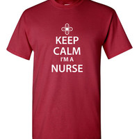 Keep Calm I'm a Nurse tshirt, cute nurse tshirt, new nurse gift, keep calm tshirts, Funny tshirt, humor tshirt, trendy tshirt B-315