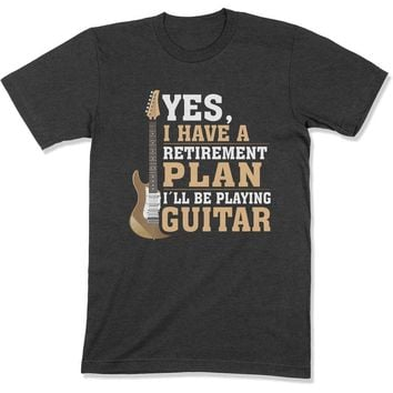 Yes I Have a Retirement Plan I'll Be Playing Guitar - T Shirt - GD-03