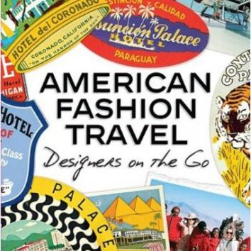 American Fashion Travel: Designers on the Go - American Fashion Travel: Designers on the Go (Book) - Exclusives