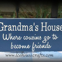 Grandmas House Where Cousins Go To Become Friends Sign | icehousecrafts - Folk Art & Primitives on ArtFire