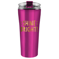 """Shine Bright"" Stainless Steel Travel Mug"