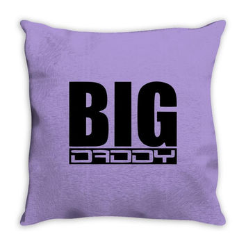big daddy Throw Pillow