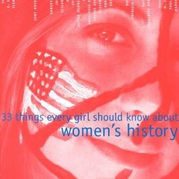 33 Things Every Girl Should Know About Women's History: From Suffragettes to Skirt Lengths to the E.R.A.