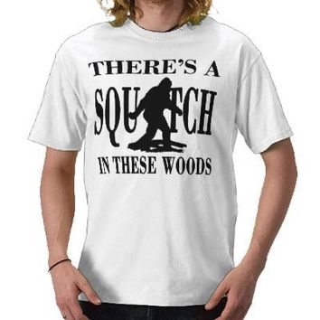 Bobo - There's a SQUATCH in these Woods T Shirts from Zazzle.com