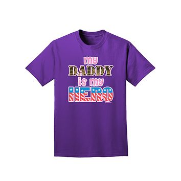 My Daddy is My Hero - Armed Forces - Pink Adult Dark T-Shirt by TooLoud