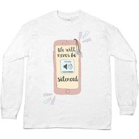 We Will Never Be Silenced -- Unisex Long-Sleeve