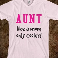 AUNT LIKE A MOM ONLY COOLER