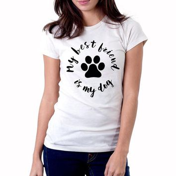 My Best Friend is My Dog 🐾T Shirt Women Cute Dog Lover T-Shirt Casual Tee Shirt