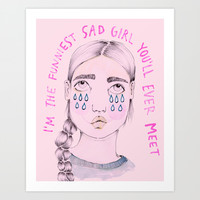 Funniest Sad Girl Art Print by Ambivalently Yours