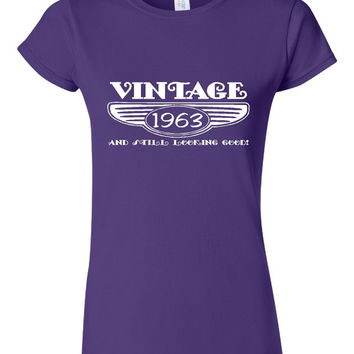 Vintage 1963 And Still Looking Good 52nd Bday T Shirt Ladies Men Style Vintage Shirt