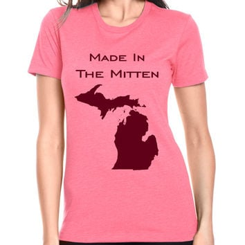 Womens Made In The Mitten- Michigan Shirt