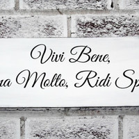"Italian saying sign ""Live Well, Love Much, Laugh Often"" in Italian, Italy, Home Decor, Kitchen Sign, Mom"