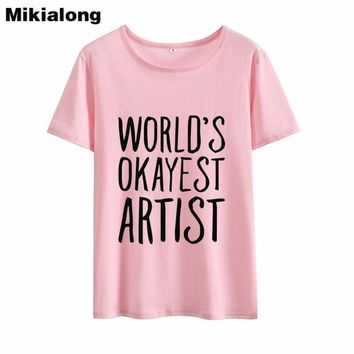 Mrs win WORLD'S OKAYEST ARTIST Woman Tshirt Top Hipster Round Neck Female T Shirts Short Sleeve High Quality Cotton Haut Femme