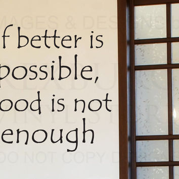Wall Decal Quote Vinyl Sticker Art Lettering Letter Good isn't Good Enough I10