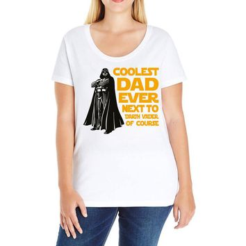 Coolest Dad Ever Next to Darth Vader of Course Ladies Curvy T-Shirt