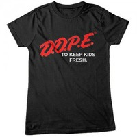 D.A.R.E to be dope. T-Shirt/Wms – Black