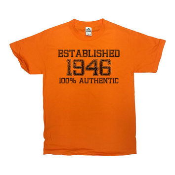 Funny Birthday T Shirt Established 1946 (Any Year) 100% Authentic 70 Years Old 70th Birthday Gift Birthday Present Mens Ladies Tee - SA22