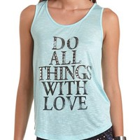 """""""Do All Things With Love"""" Tank: Charlotte Russe"""