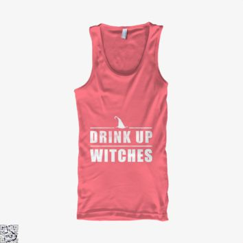 Drink Up Witches Halloween Gift, Halloween Tank Top