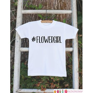 Flower Girl Outfit - #Flowergirl T-shirt - Will you be my Flowergirl - Funny Novelty Wedding Shirt - Hashtag Flower Girl Gift Idea