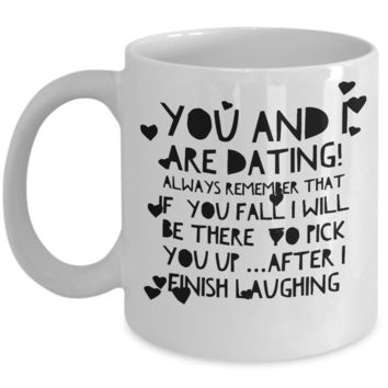 """Dating Mug - Funny Gifts For Boyfriend - Anniversary Gift For Men - Unique Gifts For Men Who Have Everything - Boyfriend Birthday Gifts -  White Ceramic 11"""" Vday Cup & Holiday Jar For Coffee & Cookies"""