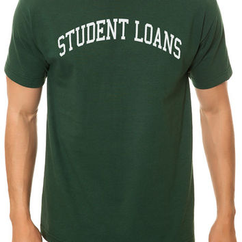 The Student Loans Tee in Forest Green