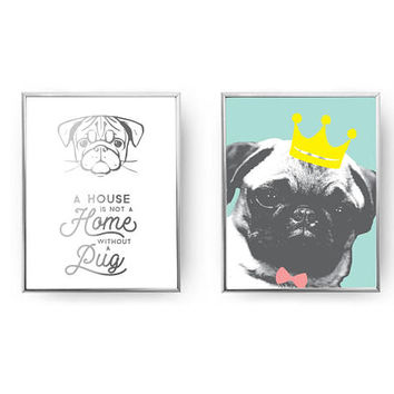 Set Of 2 Prints, A House Is Not A Home Without A Pug, Dog Art, Typography Print, Pug King Print, Home Decor, Gold Foil Print, Dog Lover Gift