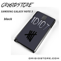 Idiot 5sos Hater For Samsung Galaxy Note 3 Case Please Make Sure Your Device With Message Case UY