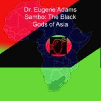 EUGENE ADAMS SAMBO THE BLACK GODS OF ASIA