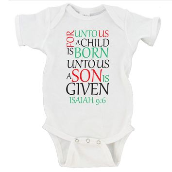 For unto us a child is born, unto us a son is given Isaiah 9:6   Merry Christmas Gerber Onesuit ®