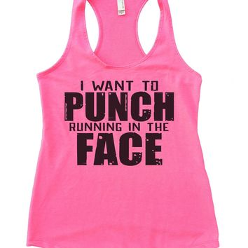 I Want To Punch Running In The Face Womens Workout Tank Top