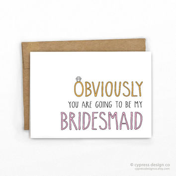 Obviously... Will You Be My Bridesmaid Card | Wedding Card | Bridal Party
