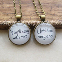 you'll stay with me?Harry Potter Necklace set,A pair of necklaces.Handmade Pendant Necklace,harry potter Quote Pendant,harry potter pendant