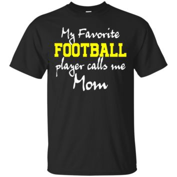 My Favorite Football Player Calls Me Mom T-Shirt Hoodie Cute Mom