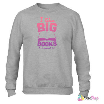 I Like Big Books And I Cannot Lie 4 Crewneck sweatshirtt