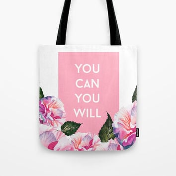 You Can & You Will Tote Bag by cadinera